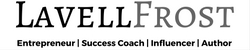 Lavell Frost – #1 Success Coach & Online Marketing Authority